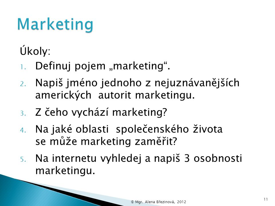"Marketing Úkoly: Definuj pojem ""marketing ."
