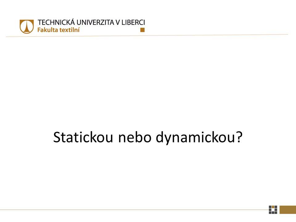 Statickou nebo dynamickou