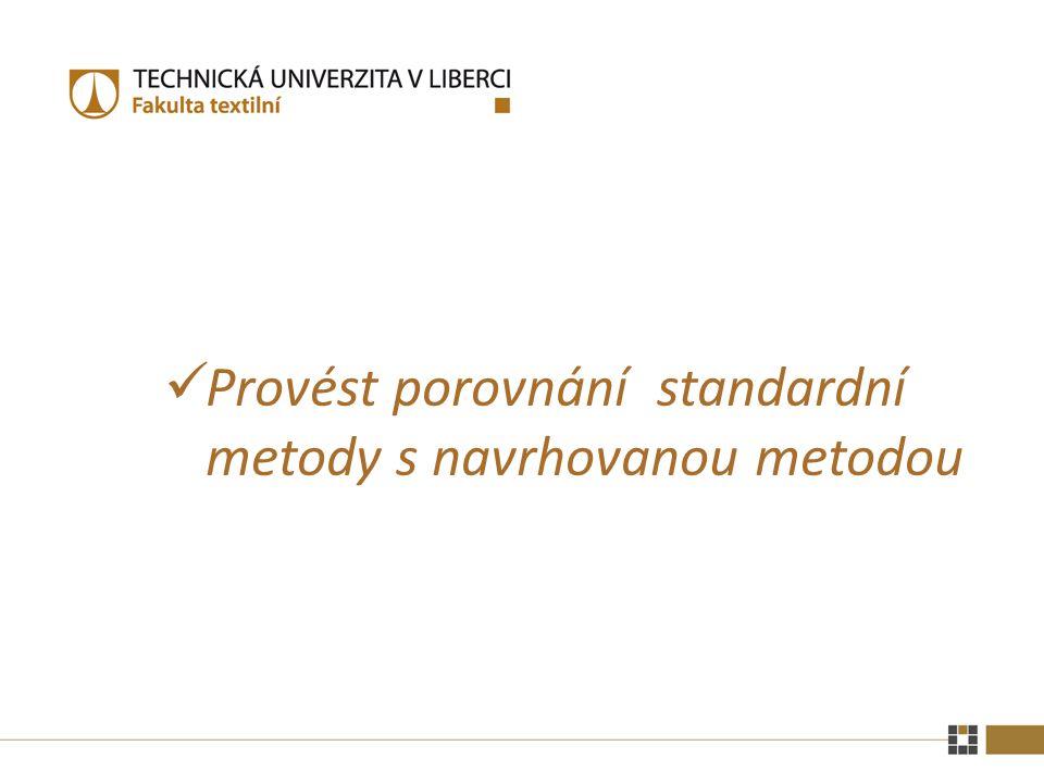 Provést porovnání standardní metody s navrhovanou metodou