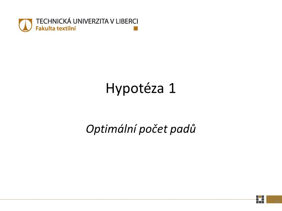 Hypotéza 1 Optimální počet padů