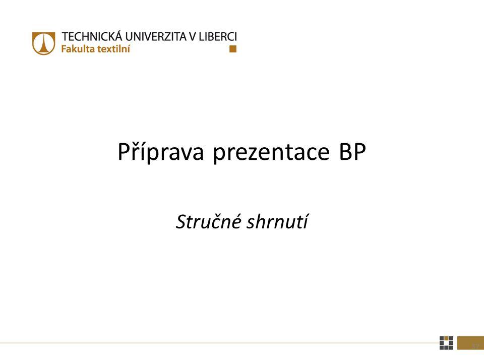 Příprava prezentace BP