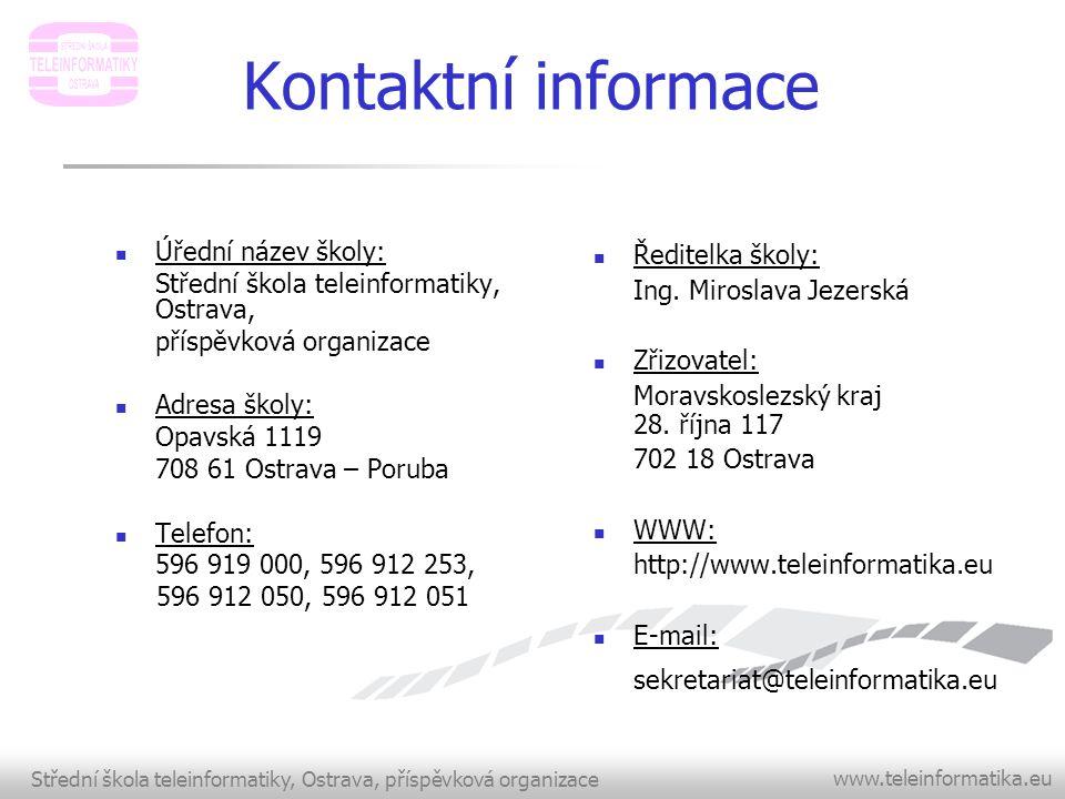Kontaktní informace Úřední název školy: