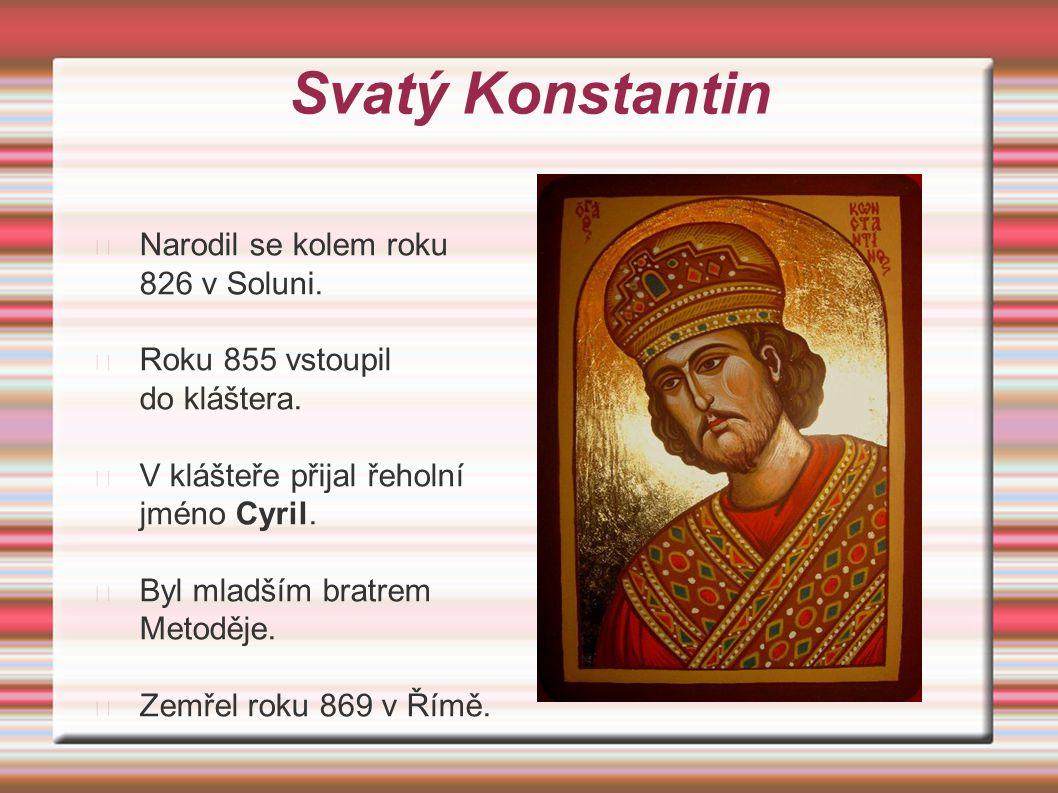 Svatý Konstantin Narodil se kolem roku 826 v Soluni.