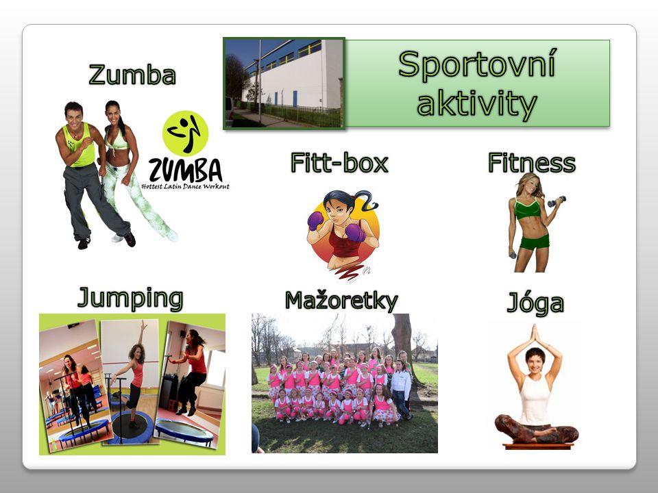 Sportovní aktivity Zumba Fitt-box Fitness Jumping Mažoretky Jóga