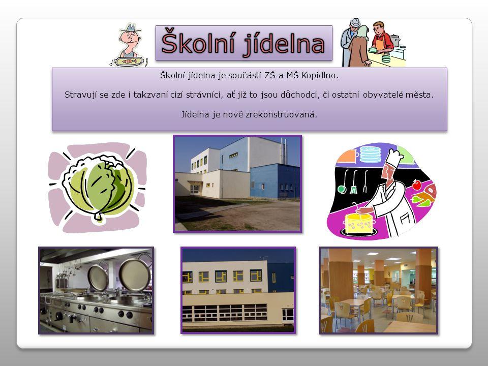 Školní jídelna Školní jídelna je součástí ZŠ a MŠ Kopidlno.