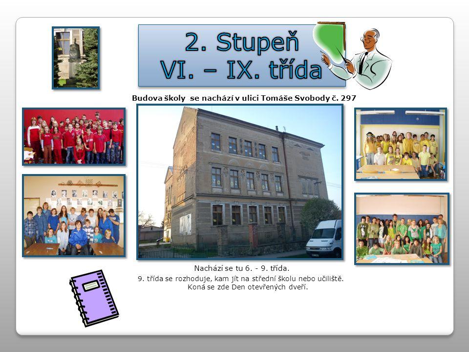 2. Stupeň VI. – IX. třída. Budova školy se nachází v ulici Tomáše Svobody č. 297. Nachází se tu 6. - 9. třída.