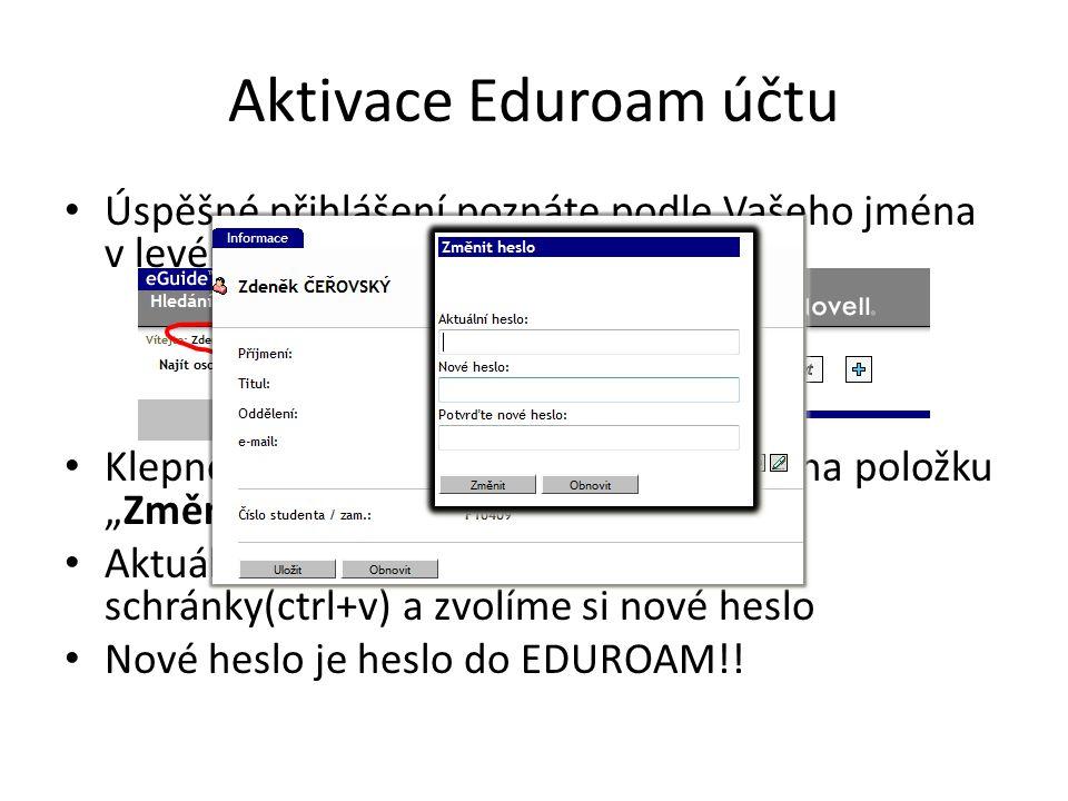 Aktivace Eduroam účtu Úspěšné přihlášení poznáte podle Vašeho jména v levém horním rohu.