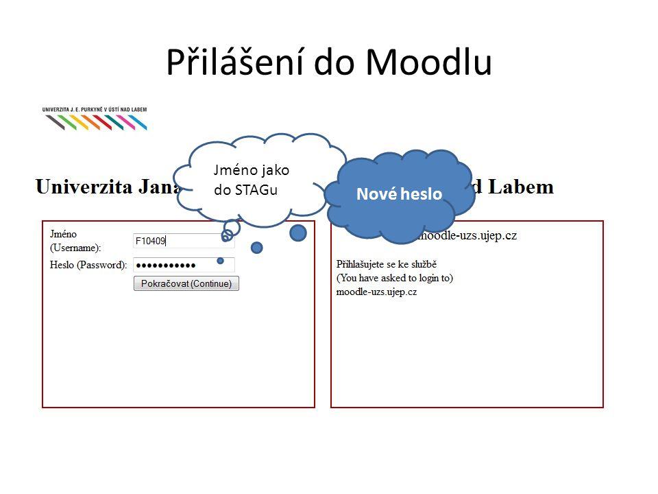 Přilášení do Moodlu http://moodle.uzs.ujep.cz