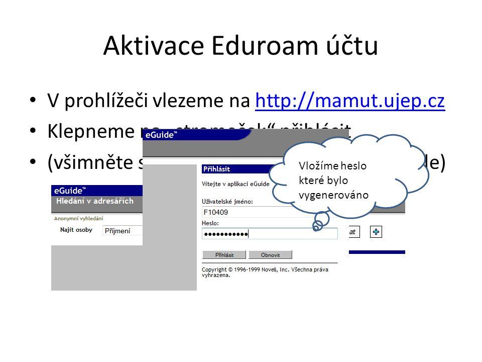 Aktivace Eduroam účtu V prohlížeči vlezeme na http://mamut.ujep.cz