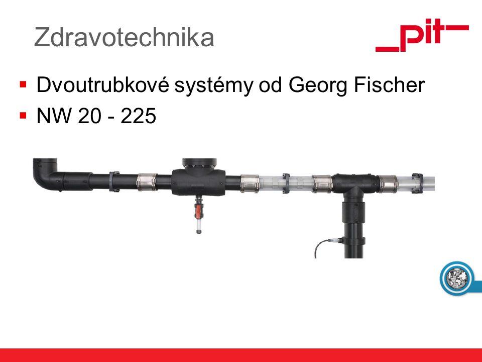 Zdravotechnika Dvoutrubkové systémy od Georg Fischer NW 20 - 225