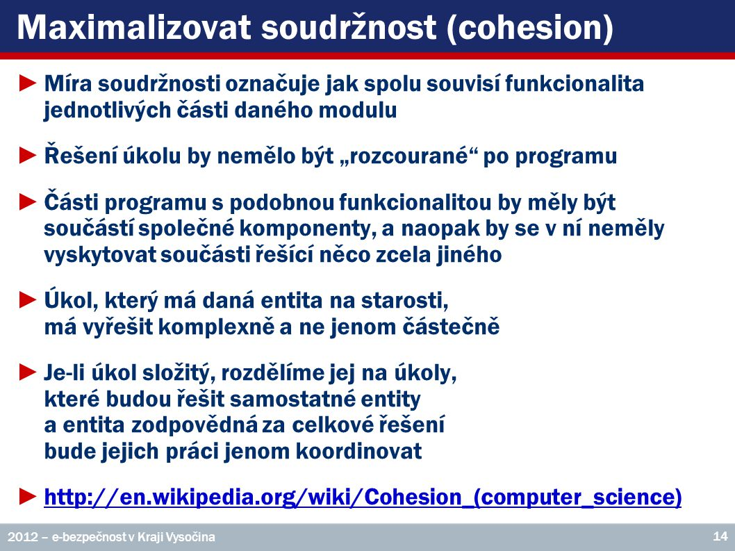 Maximalizovat soudržnost (cohesion)