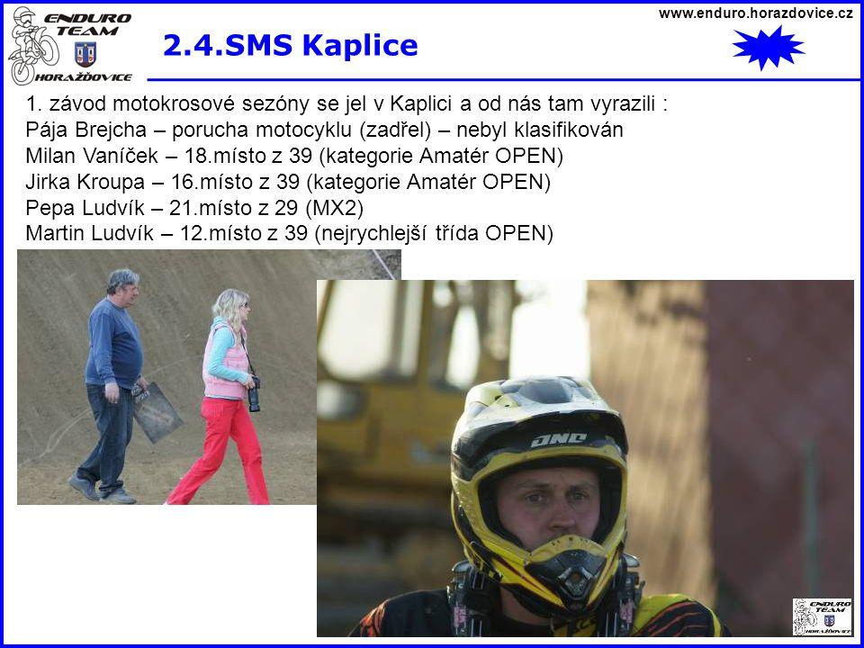 www.enduro.horazdovice.cz 2.4.SMS Kaplice. 1. závod motokrosové sezóny se jel v Kaplici a od nás tam vyrazili :