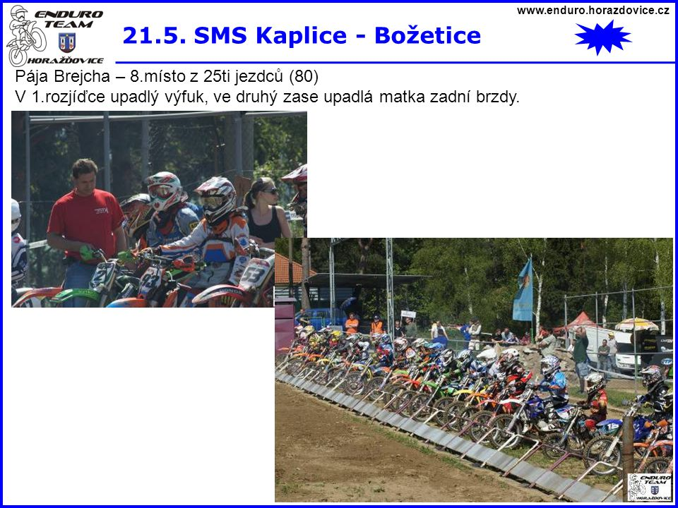 21.5. SMS Kaplice - Božetice Pája Brejcha – 8.místo z 25ti jezdců (80)