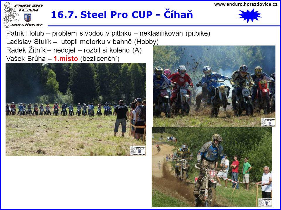 www.enduro.horazdovice.cz 16.7. Steel Pro CUP - Číhaň. Patrik Holub – problém s vodou v pitbiku – neklasifikován (pitbike)