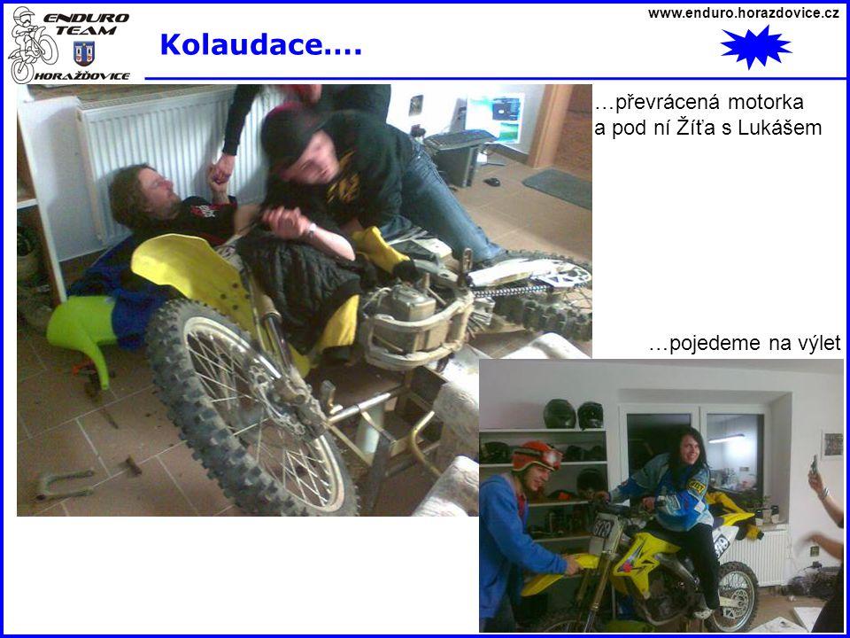 Kolaudace…. …převrácená motorka a pod ní Žíťa s Lukášem