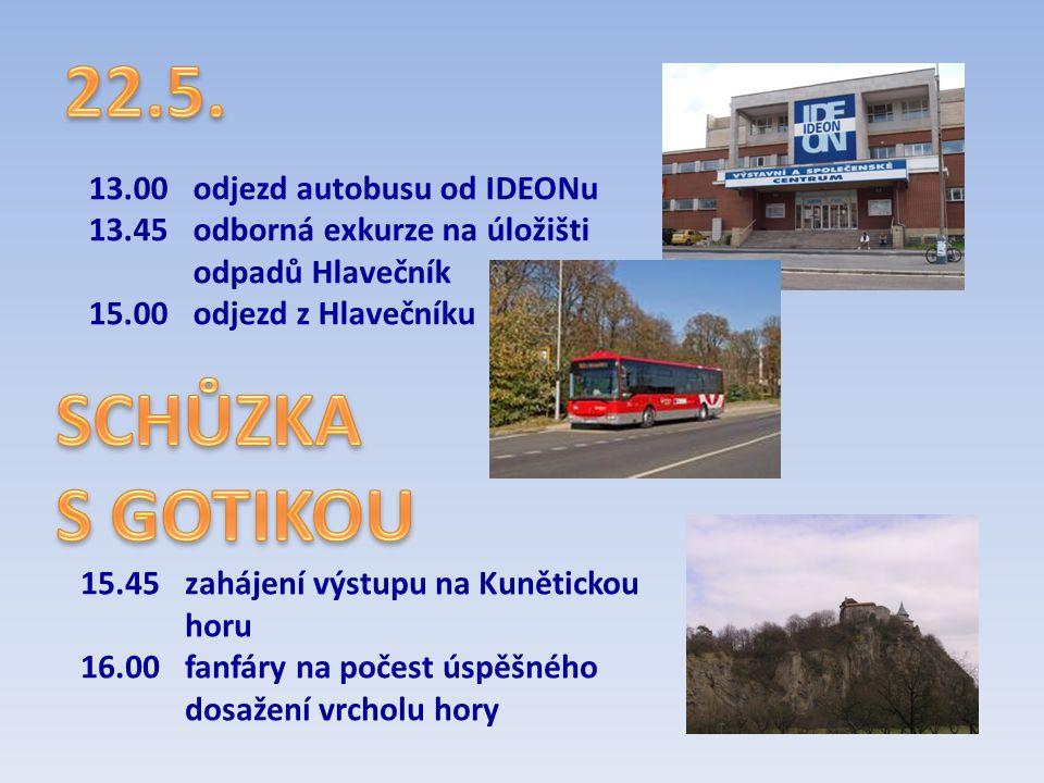 22.5. SCHŮZKA S GOTIKOU 13.00 odjezd autobusu od IDEONu