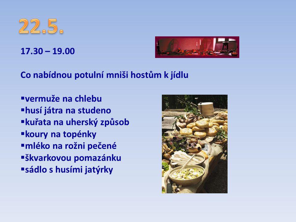 22.5. 17.30 – 19.00 Co nabídnou potulní mniši hostům k jídlu