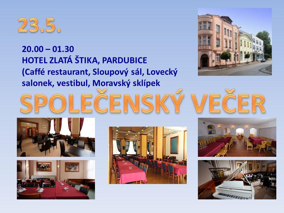 SPOLEČENSKÝ VEČER 23.5. 20.00 – 01.30 HOTEL ZLATÁ ŠTIKA, PARDUBICE
