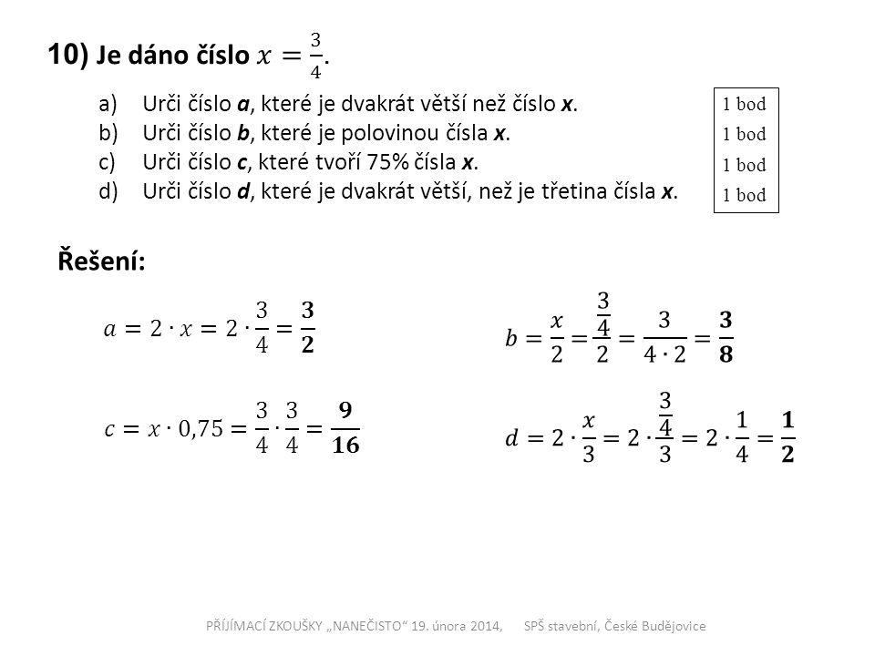 10) Je dáno číslo 𝑥= 3 4 . Řešení: