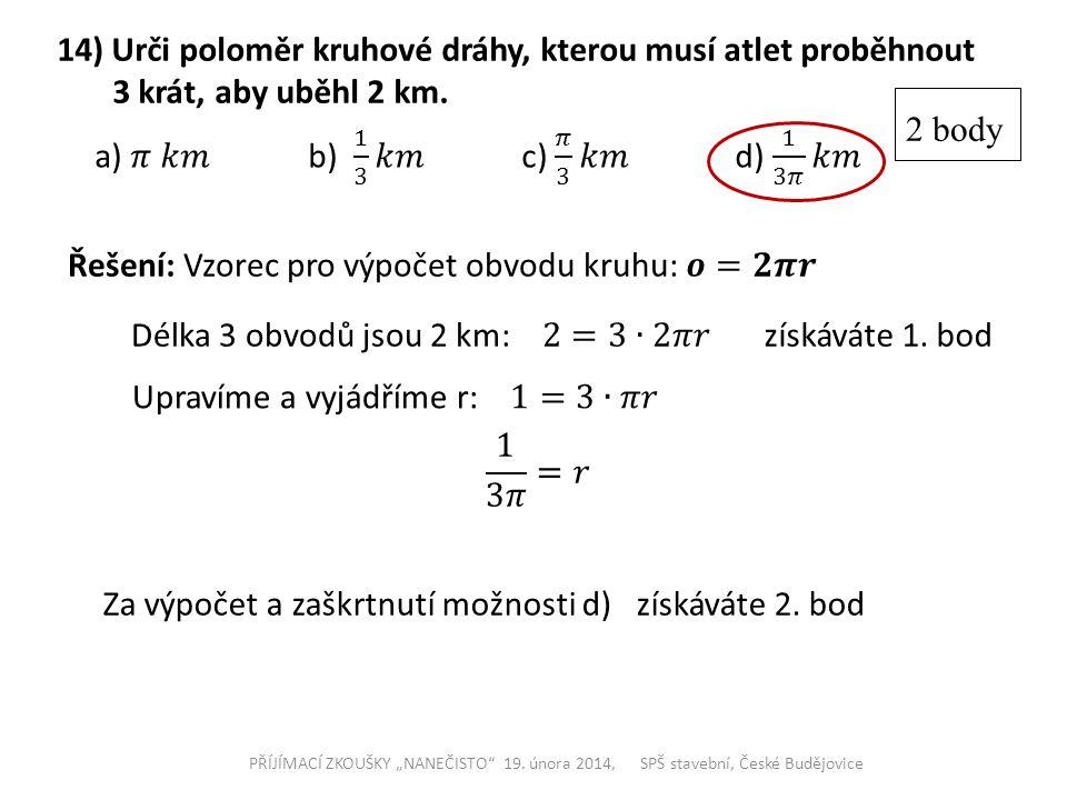 14) Urči poloměr kruhové dráhy, kterou musí atlet proběhnout