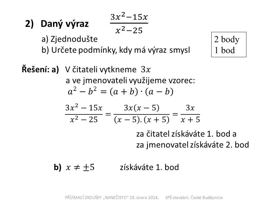Daný výraz 3 𝑥 2 −15𝑥 𝑥 2 −25 a) Zjednodušte