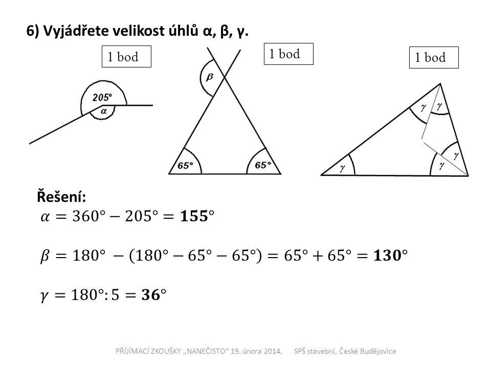 6) Vyjádřete velikost úhlů α, β, γ.