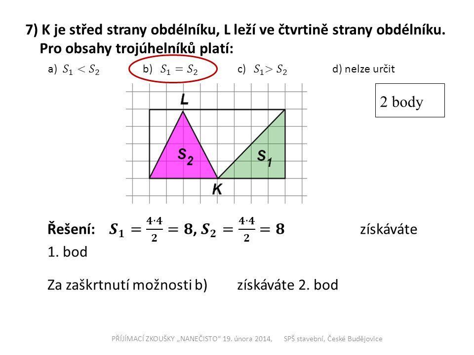 7) K je střed strany obdélníku, L leží ve čtvrtině strany obdélníku.