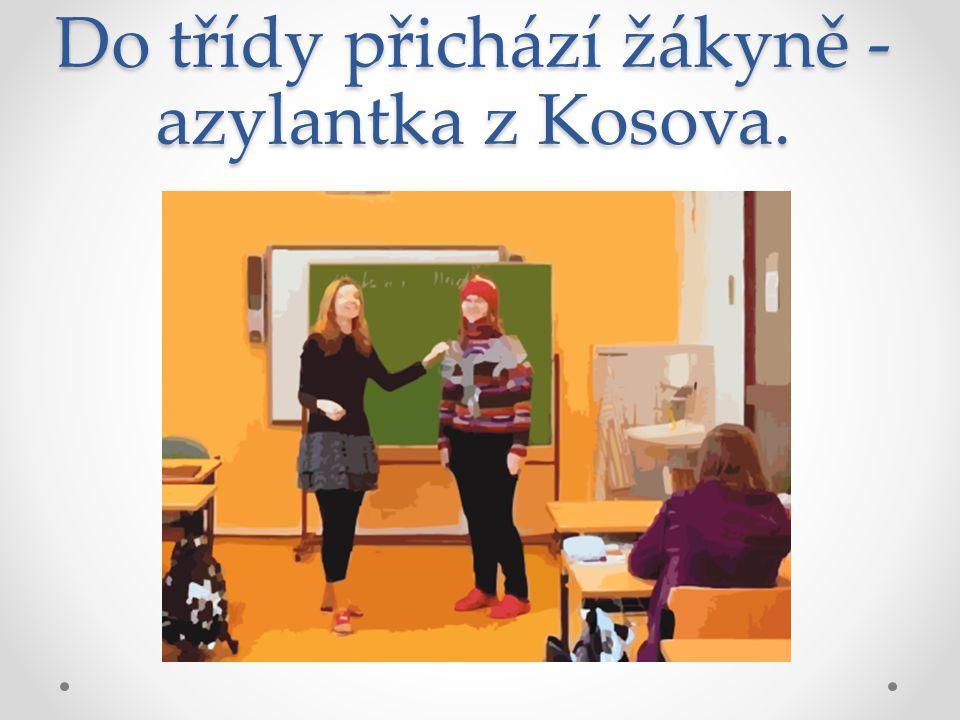 Do třídy přichází žákyně -azylantka z Kosova.