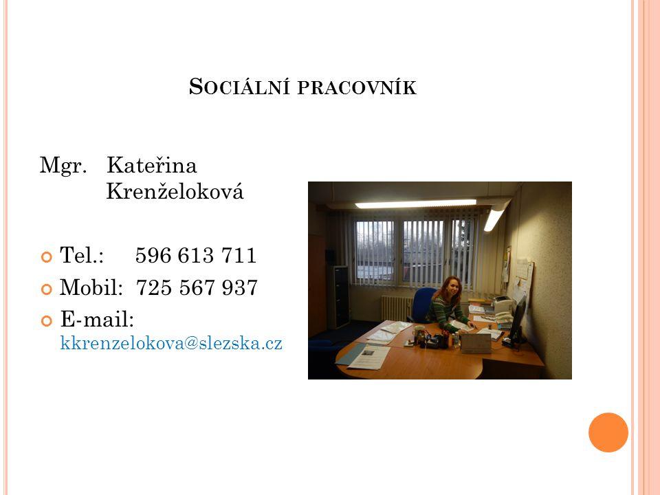 Sociální pracovník Mgr. Kateřina Krenželoková. Tel.: 596 613 711. Mobil: 725 567 937.