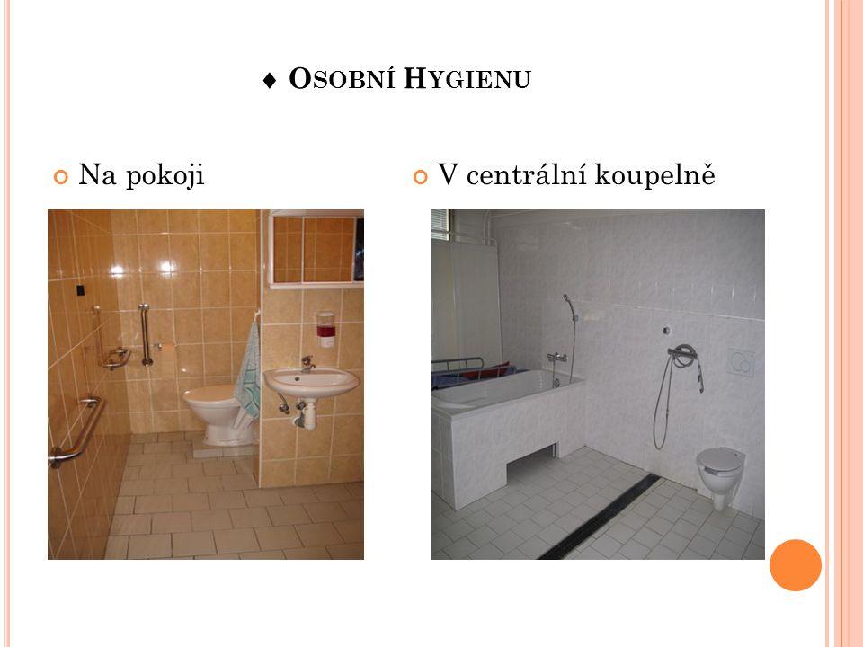  Osobní Hygienu Na pokoji V centrální koupelně