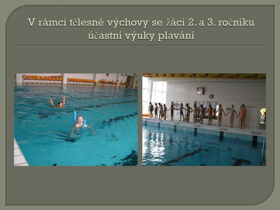 V rámci tělesné výchovy se žáci 2. a 3. ročníku účastní výuky plavání