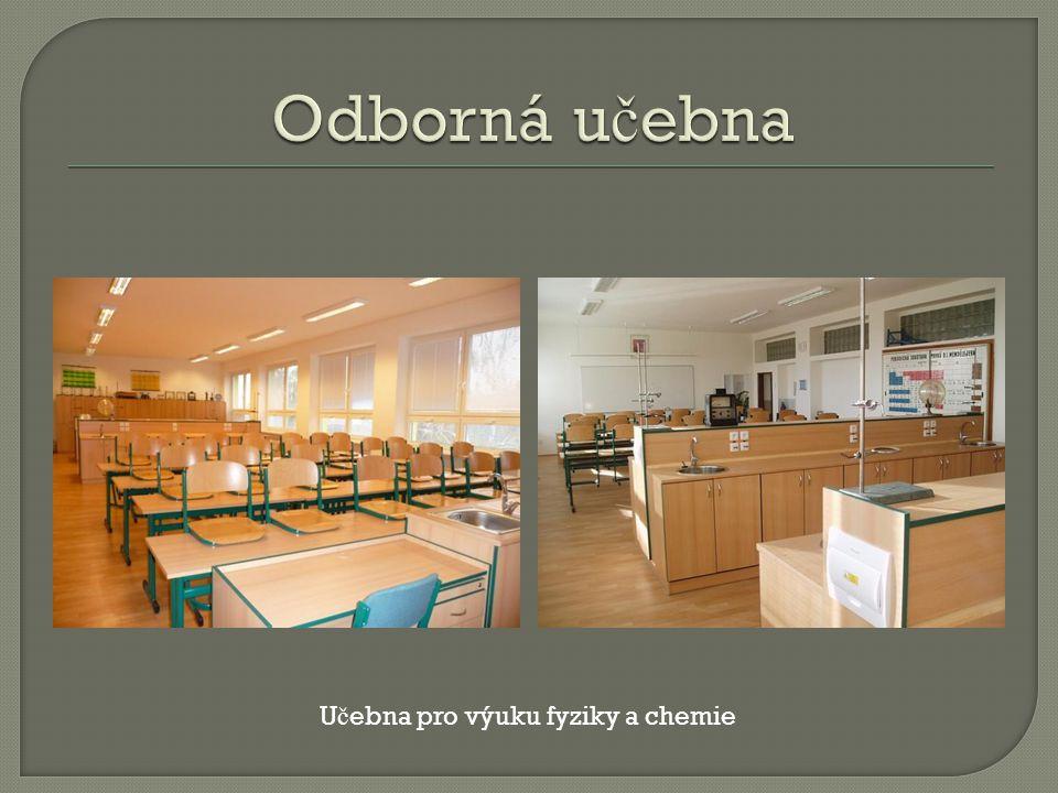 Odborná učebna Učebna pro výuku fyziky a chemie