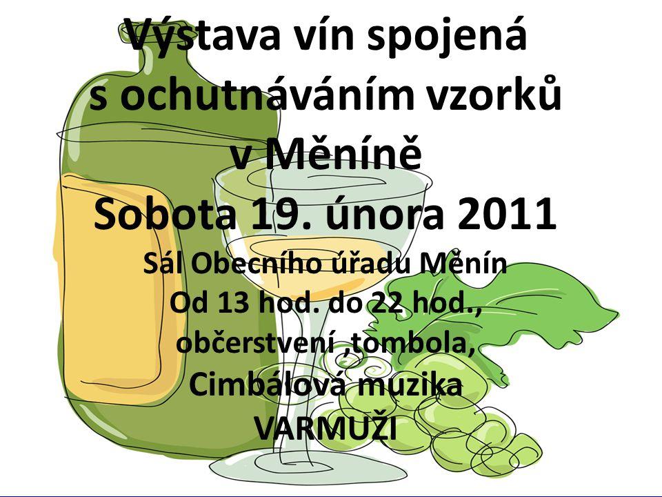 Výstava vín spojená s ochutnáváním v Měníně Sobota 20. února 2010