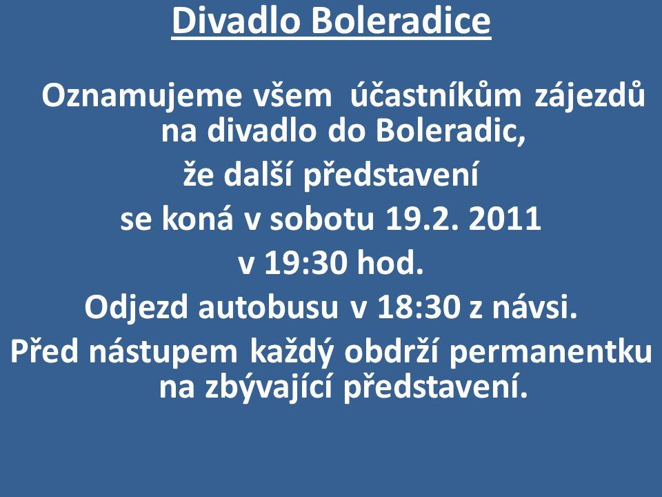 Divadlo Boleradice že další představení se koná v sobotu 19.2. 2011