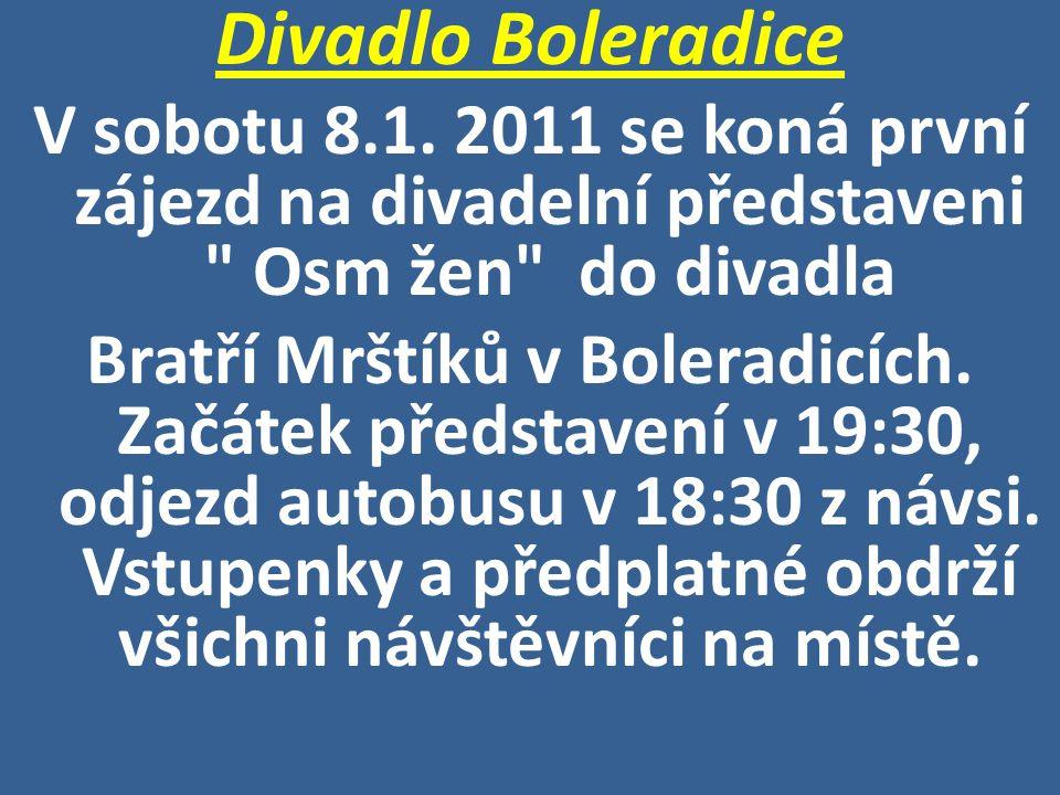 Divadlo Boleradice V sobotu 8.1. 2011 se koná první zájezd na divadelní představeni Osm žen do divadla.