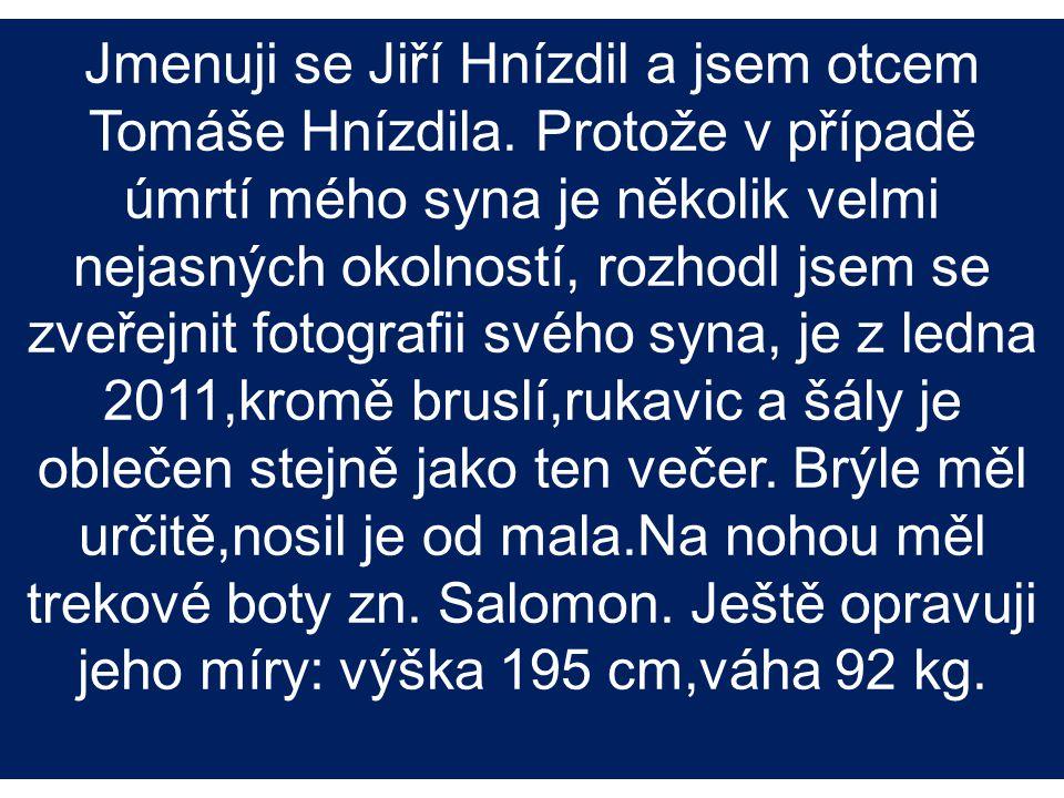 Jmenuji se Jiří Hnízdil a jsem otcem Tomáše Hnízdila