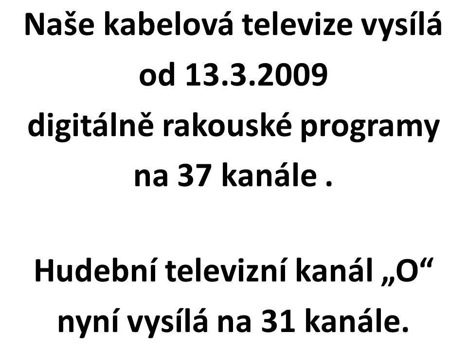Naše kabelová televize vysílá od 13. 3