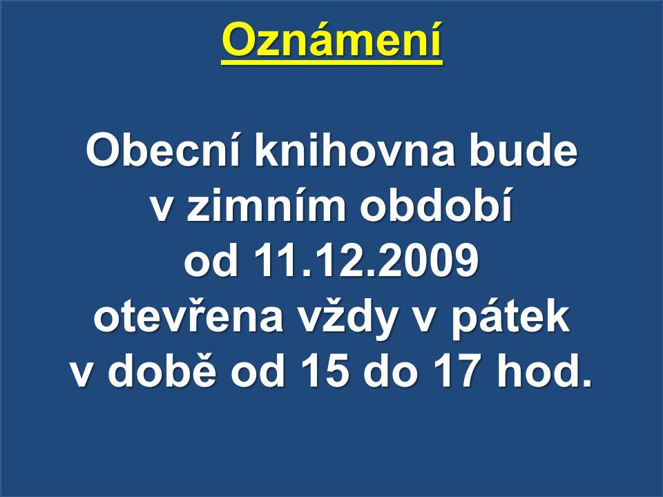 Oznámení Obecní knihovna bude v zimním období od 11. 12