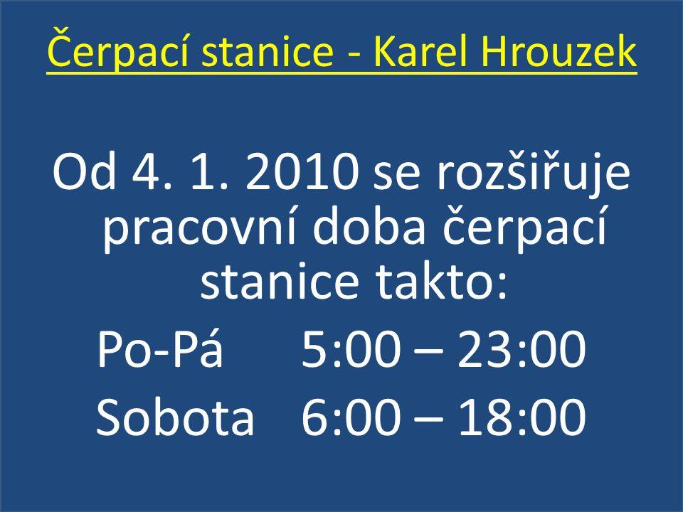 Od 4. 1. 2010 se rozšiřuje pracovní doba čerpací stanice takto: