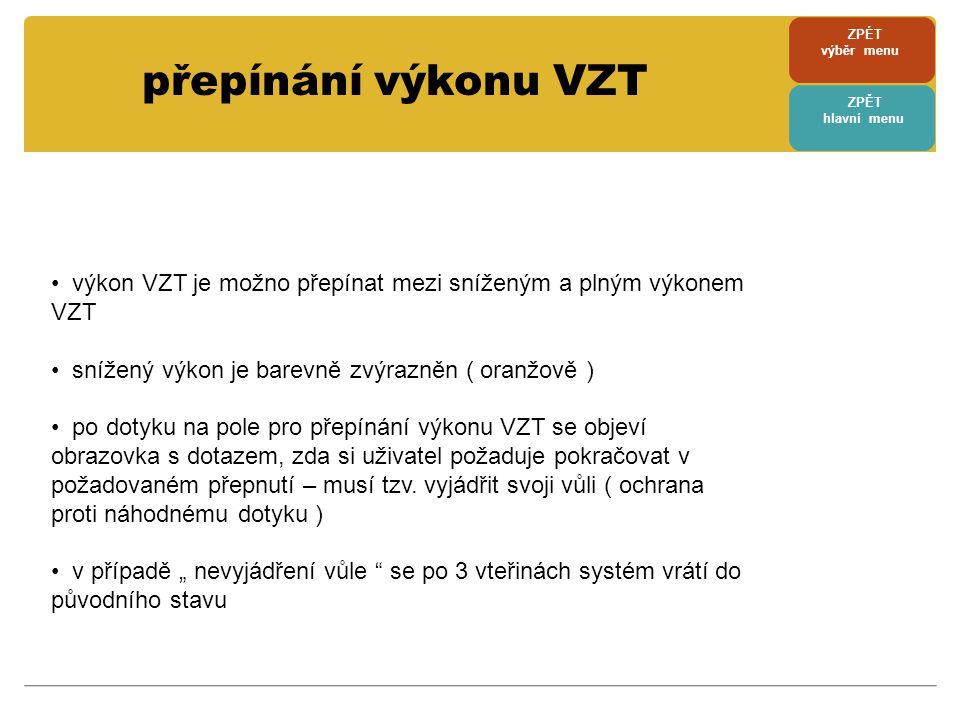 ZPÉT výběr menu. přepínání výkonu VZT. ZPĚT. hlavní menu. výkon VZT je možno přepínat mezi sníženým a plným výkonem VZT.