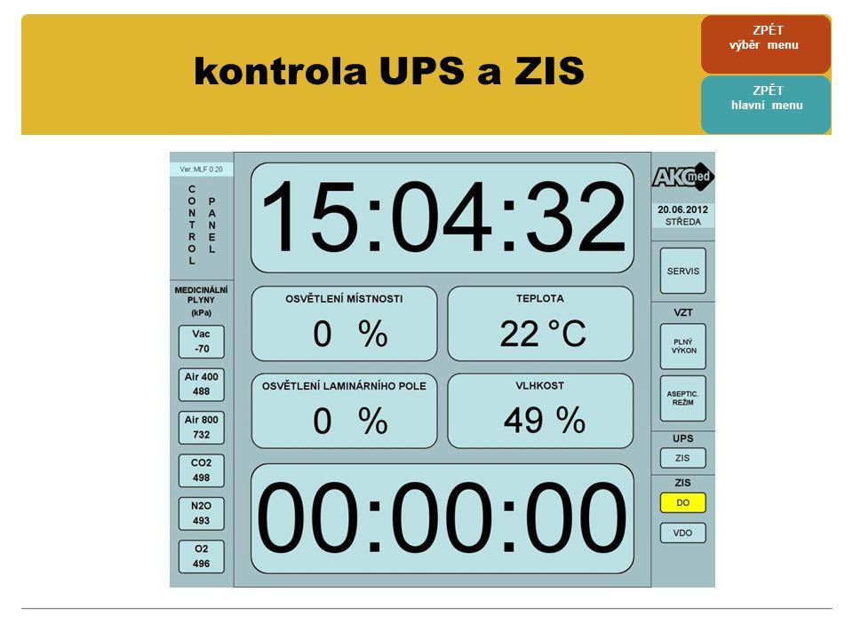 ZPÉT výběr menu kontrola UPS a ZIS ZPĚT hlavní menu