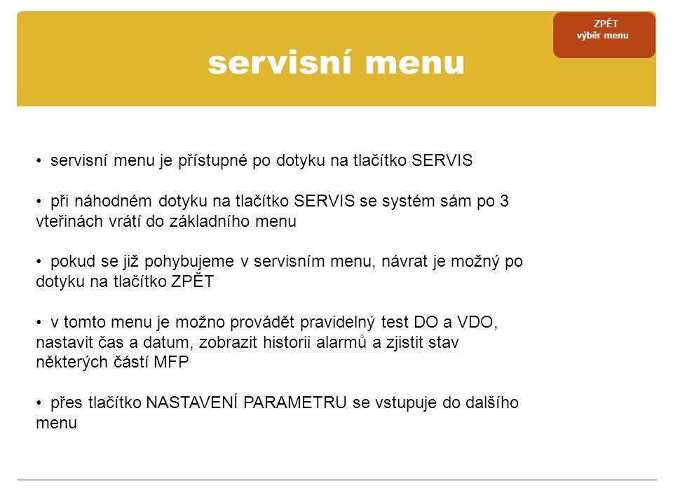 servisní menu servisní menu je přístupné po dotyku na tlačítko SERVIS