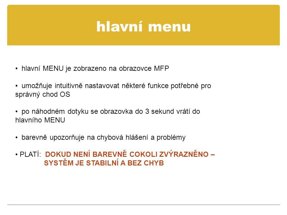 hlavní menu hlavní MENU je zobrazeno na obrazovce MFP