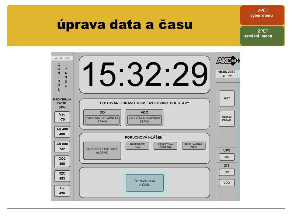 ZPÉT výběr menu úprava data a času ZPĚT servisní menu