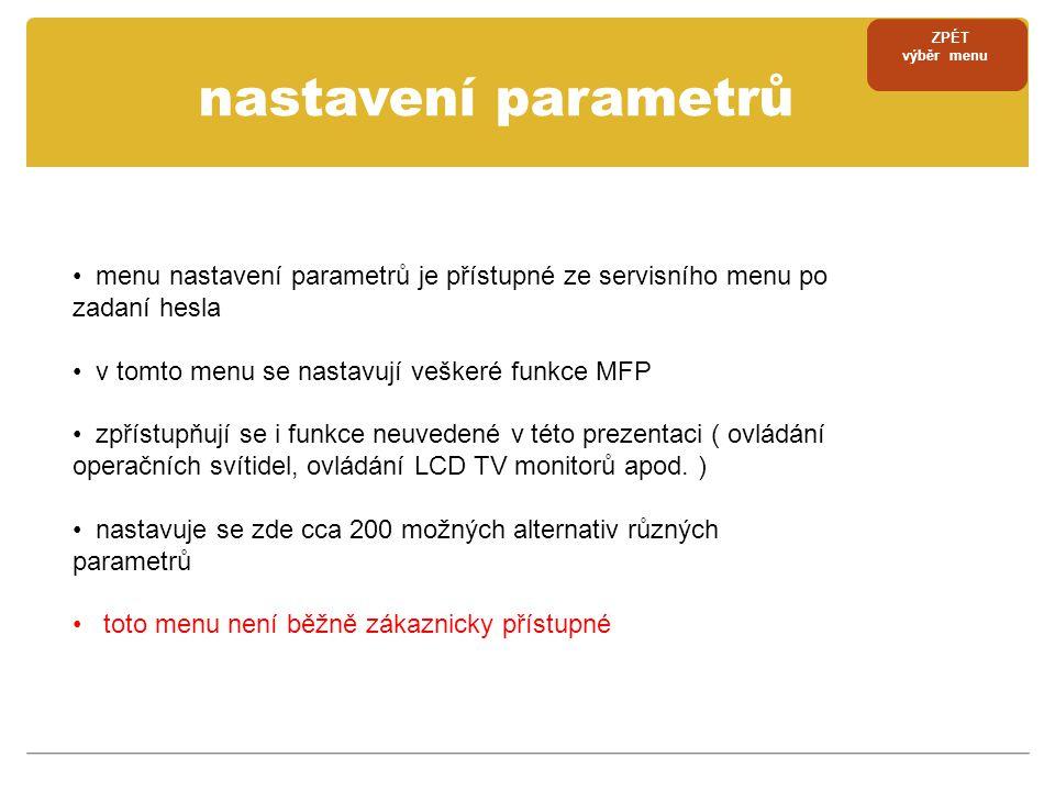 ZPÉT výběr menu. nastavení parametrů. menu nastavení parametrů je přístupné ze servisního menu po zadaní hesla.