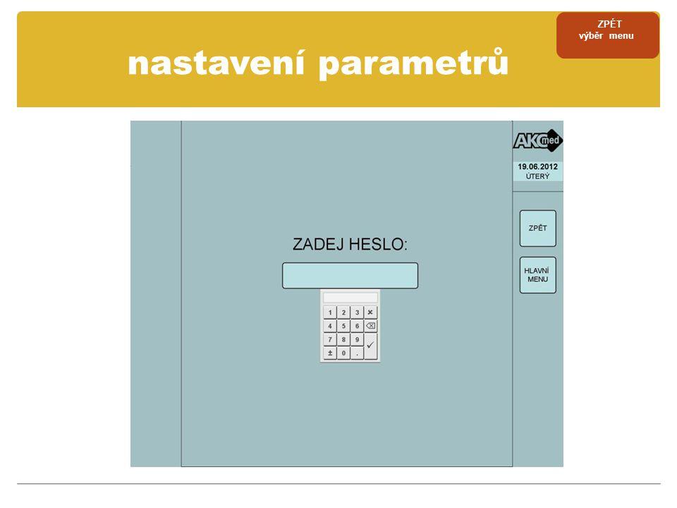 ZPÉT výběr menu nastavení parametrů