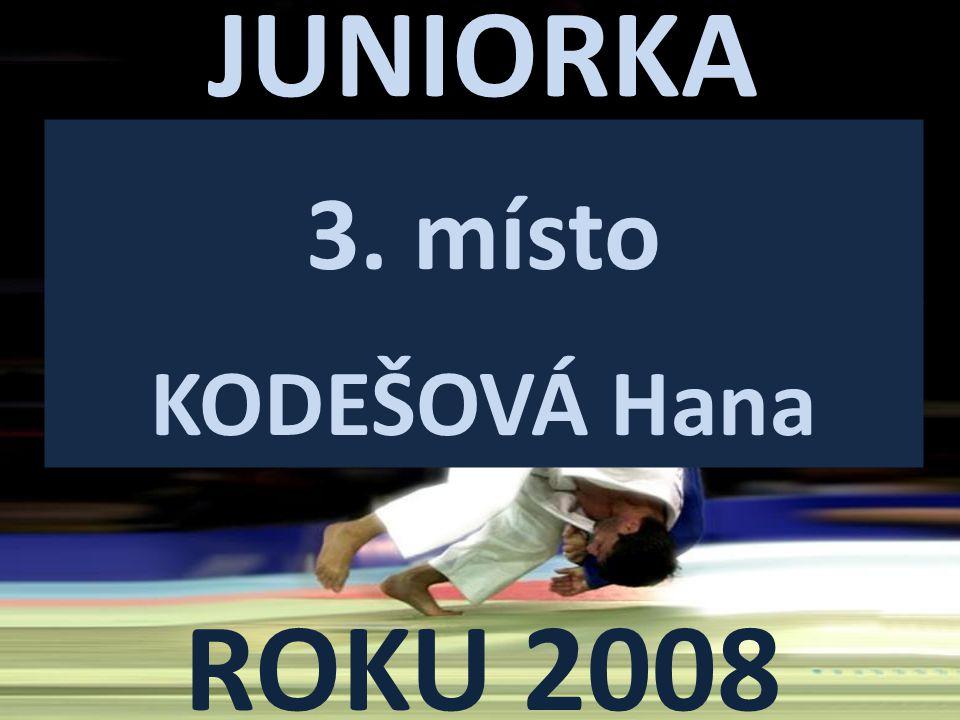 JUNIORKA ROKU 2008 3. místo KODEŠOVÁ Hana