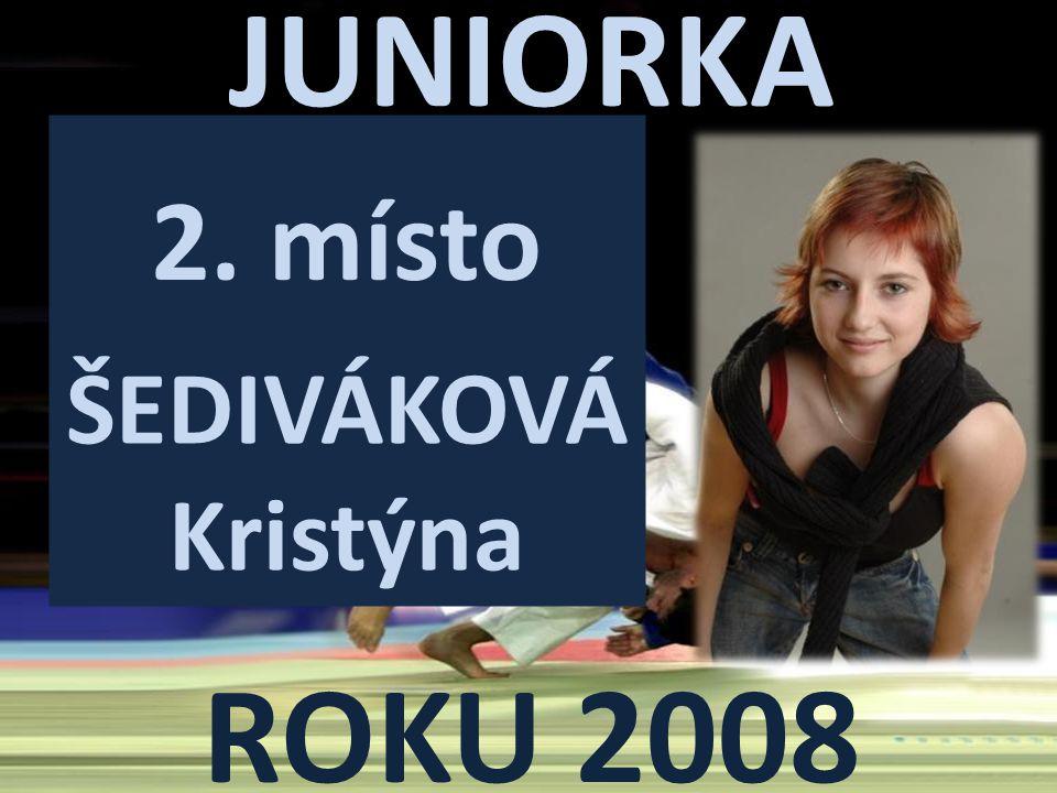 JUNIORKA ROKU 2008 2. místo ŠEDIVÁKOVÁ Kristýna