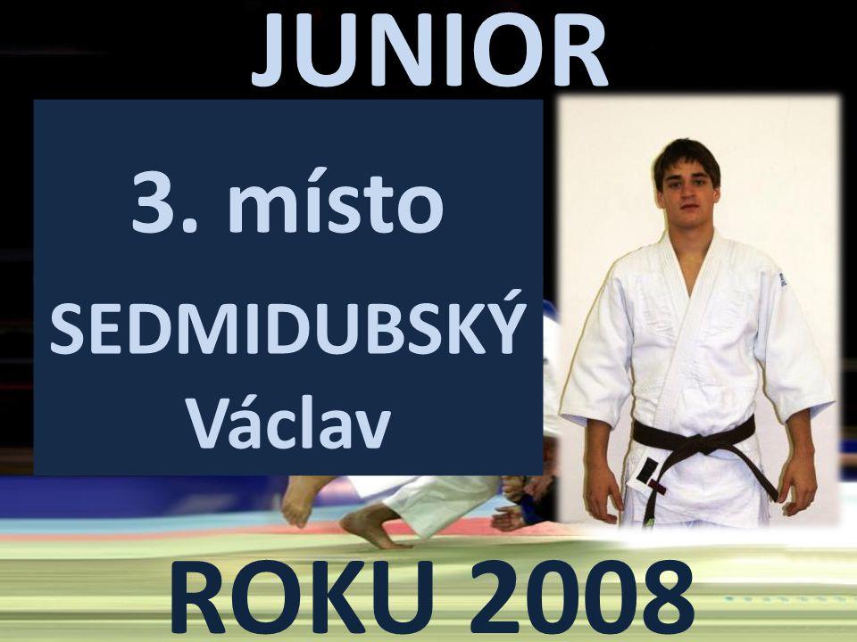 JUNIOR ROKU 2008 3. místo Sedmidubský Václav