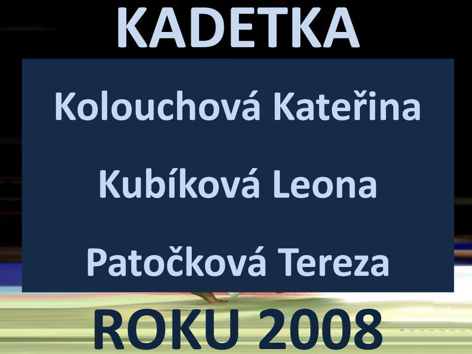 Kolouchová Kateřina Kubíková Leona Patočková Tereza
